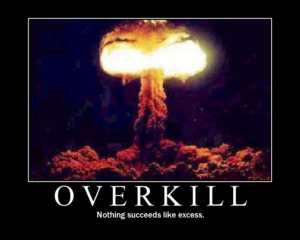 Weapon-overkill