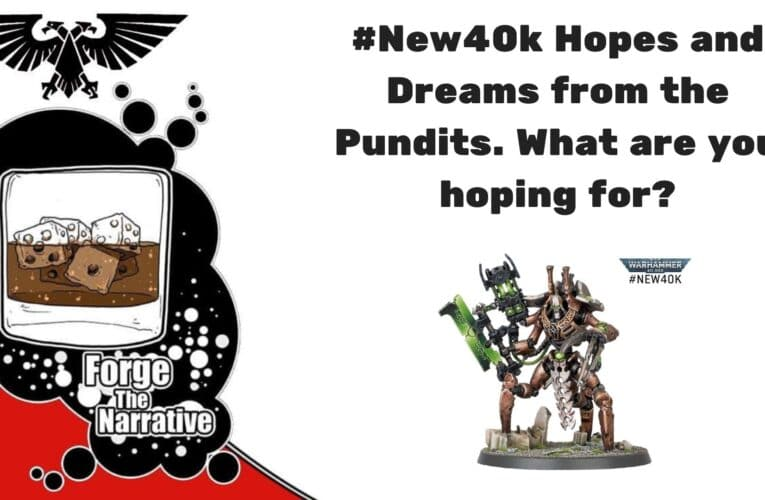 FTN Episode 335 – #New40k Hopes and Dreams – What Are Yours?