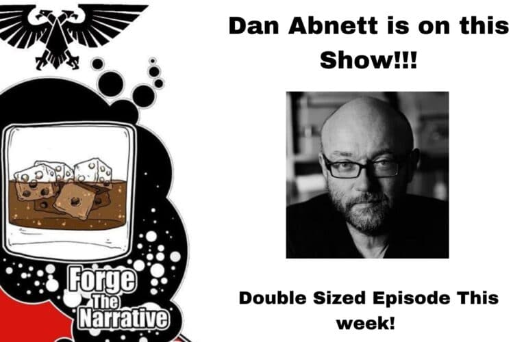 FTN Episode 342 – Dan Abnett Interview!! I repeat – Dan Abnett is on this Show!