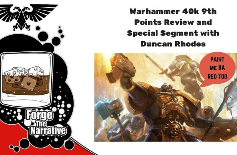 FTN Episode 343 – New 40k Points review and Special Segment With Duncan Rhodes