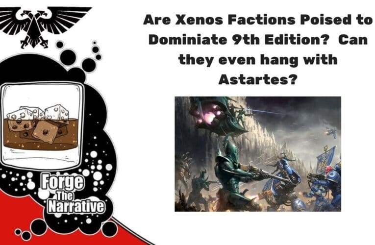 FTN Episode 346 – Are Xenos Factions Poised to Dominate 9th?