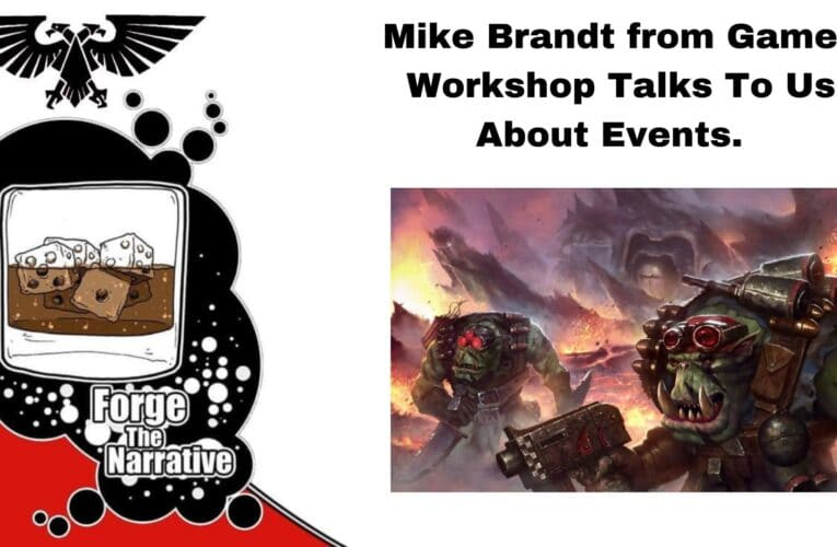 FTN Episode 356 – Interview With Games Workshop and the Future of Events