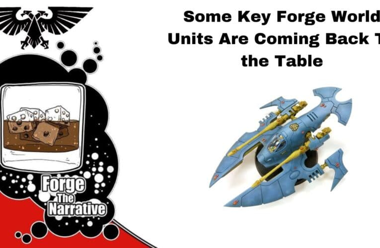 FTN Episode 358 – What Forge World Units are Coming Back o the Table?